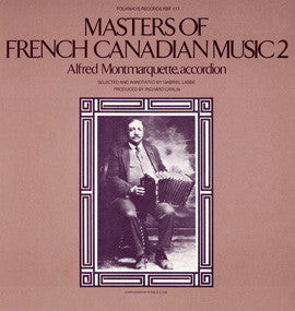 Masters of French-Canadian Music, Vol 2 (1980)  Alfred Montmarquette CD