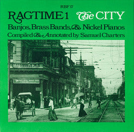 Ragtime Vol. 1  The City - Banjos, Brass Bands, and Nickel Pianos (1971)  CD