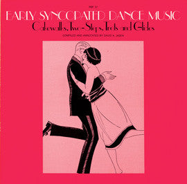 Early Syncopated Dance Music  Cakewalks, Two-Steps, Trots and Glides (1978)  CD