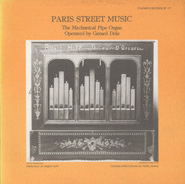 Paris Street Music  The Mechanical Pipe Organ (1983)  Gerard Dole CD