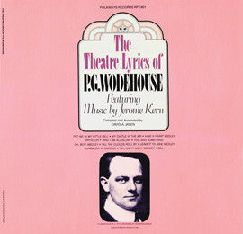 The Theatre Lyrics of P.G. Wodehouse, Featuring Music by Jerome Kern (1981)  CD