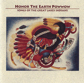 Honor the Earth Powwow: Songs of the Great Lakes Indians CD