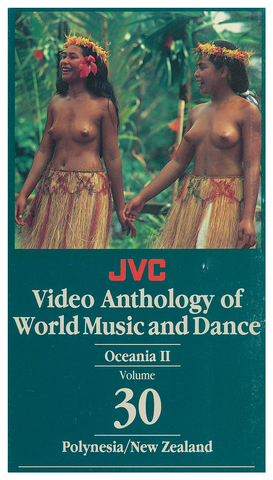 JVCVOL30 - Oceania II -- Polynesia (Tahiti, Marquesas, W. Samoa, Tonga, etc.), New Zealand - Vol 30 DVD -- REDUCED PRICE