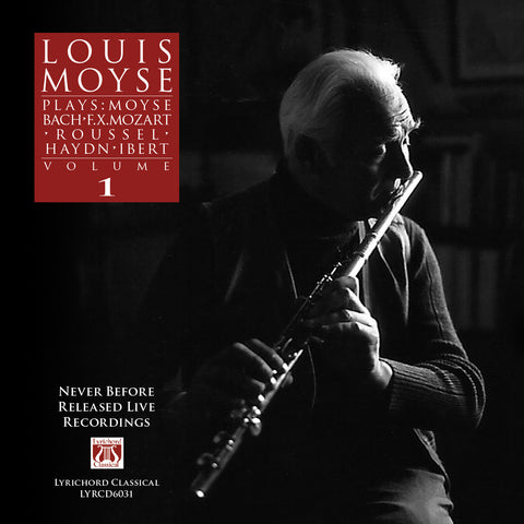 "Louis Moyse Plays: Moyse, Bach, F.X. Mozart, Roussel, Haydn, Ibert, Volume 1 <font color=""bf0606""><i>DOWNLOAD ONLY</i></font> LYR-6031"