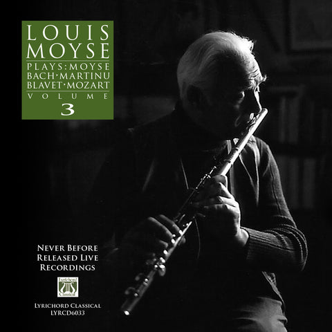 LYR-6033 Louis Moyse Plays: Moyse, Bach, Martinu, Blavet, Mozart, Volume 3 CD