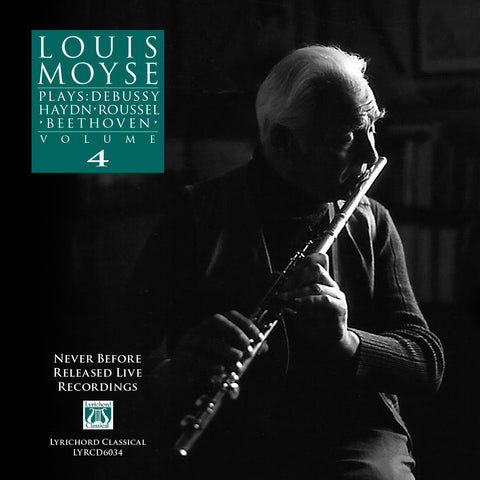 LYR-6034 Louis Moyse Plays: Debussy, Haydn, Roussel, Beethoven, Volume 4 CD