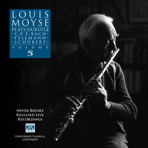"Louis Moyse Plays: Duruflé, C.P.E. Bach, Telemann, Schubert, Volume 5 <font color=""bf0606""><i>DOWNLOAD ONLY</i></font> LYR-6035"