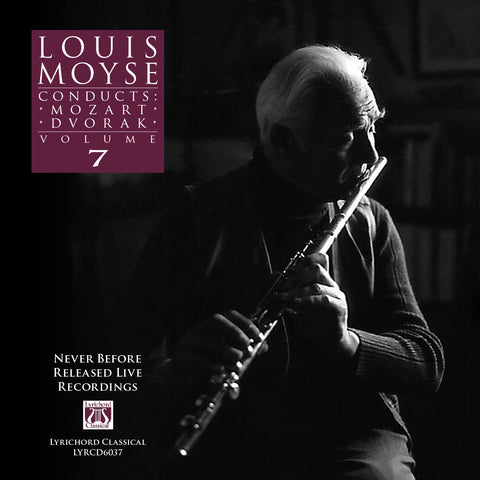 "Louis Moyse Conducts: Mozart, Dvorak, Volume 7 <font color=""bf0606""><i>DOWNLOAD ONLY</i></font> LYR-6037"