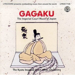 "Gagaku: The Imperial Court Music of Japan <font color=""bf0606""><i>DOWNLOAD ONLY</i> LYR-7126"