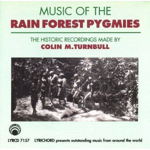 Music of the Rainforest Pygmies: Historic Recordings of Colin Turnbull CD LYR-7157