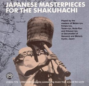 Japanese Masterpieces for the Shakuhachi CD LYR-7176
