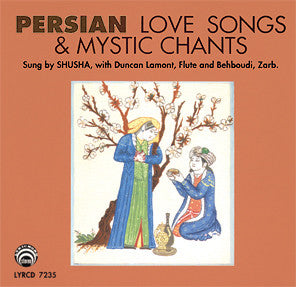 Persian Love Songs and Mystic Chants CD LYR-7235