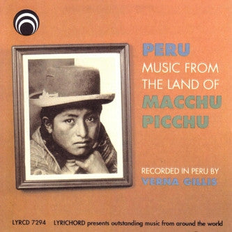 Peru: Music from the Land of Macchu Picchu CD LYR-7294