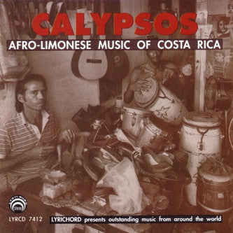 "Calypsos: Afro-Limonese Music from Costa Rica <font color=""bf0606""><i>DOWNLOAD ONLY</i></font> LYR-7412"