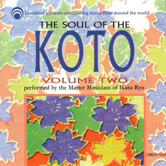 The Soul of the Koto Vol 2 CD LYR-7433