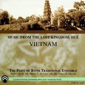 "Music from the Lost Kingdom  Vietnam, The Perfume River Traditional Ensemble <font color=""bf0606""><i>DOWNLOAD ONLY</i></font> LYR-7440"