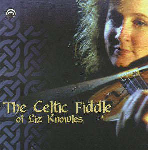 "Celtic Fiddle of Liz Knowles <font color=""bf0606""><i>DOWNLOAD ONLY</i></font> LYR-7444"