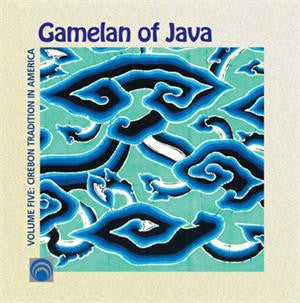 Gamelan of Java, Vol. 5: Cirebon Tradition in America CD LYR-7461