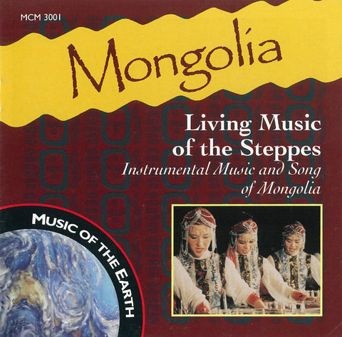 "Mongolia: Living Music of the Steppes <font color=""bf0606""><i>DOWNLOAD ONLY</i></font> MCM-3001"