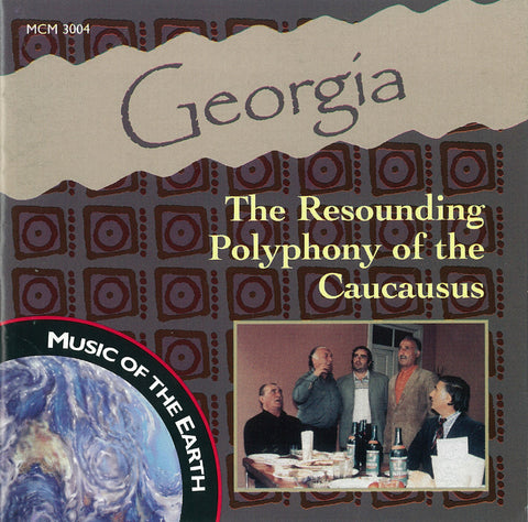 "Georgia: The Resounding Polyphony of the Caucasus <font color=""bf0606""><i>DOWNLOAD ONLY</i></font> MCM-3004"
