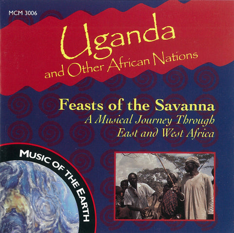 "Uganda and Other African Nations: Feasts of the Savanna, A Musical Journey Through East and West Africa <font color=""bf0606""><i>DOWNLOAD ONLY</i></font> MCM-3006"