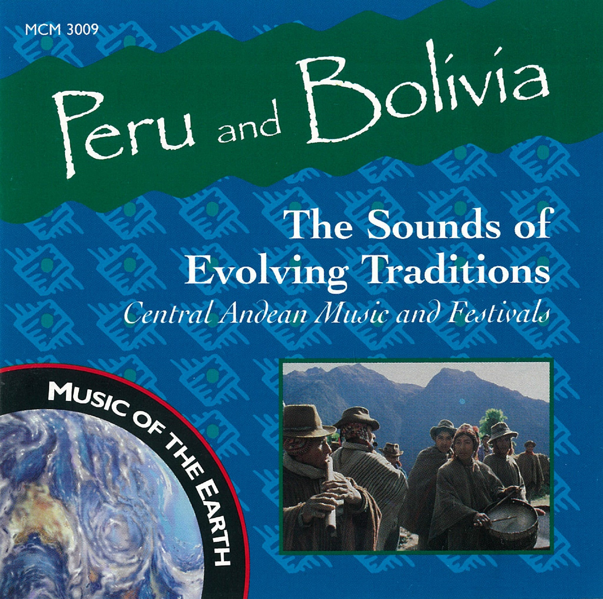 "Peru and Bolivia: The Sounds of Evolving Traditions <font color=""bf0606""><i>DOWNLOAD ONLY</i></font> MCM-3009"