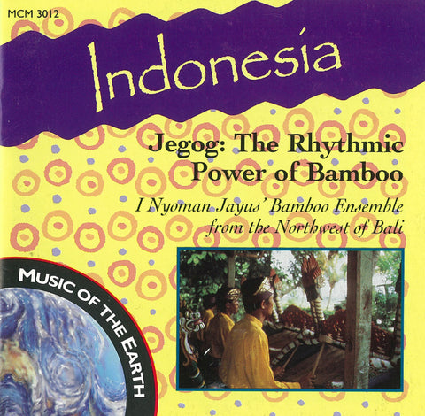 Indonesia: Jegog, The Rhythmic Power of Bamboo CD MCM-3012