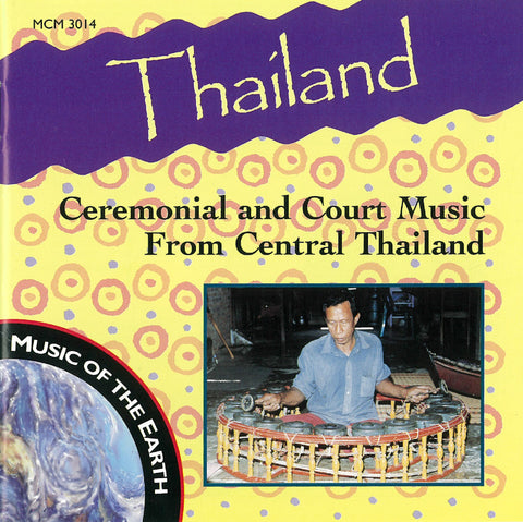 "Thailand: Ceremonial and Court Music from Central Thailand <font color=""bf0606""><i>DOWNLOAD ONLY</i></font> MCM-3014"