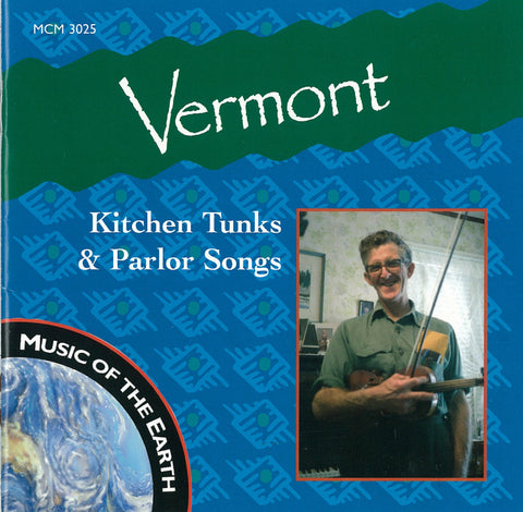 MCM-3025 - Vermont: Kitchen Tunks and Parlor Songs CD