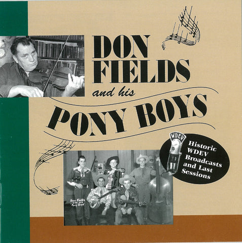 Don Fields & His Pony Boys: Historic WDEV Broadcasts and Last Sessions CD MCM-4004