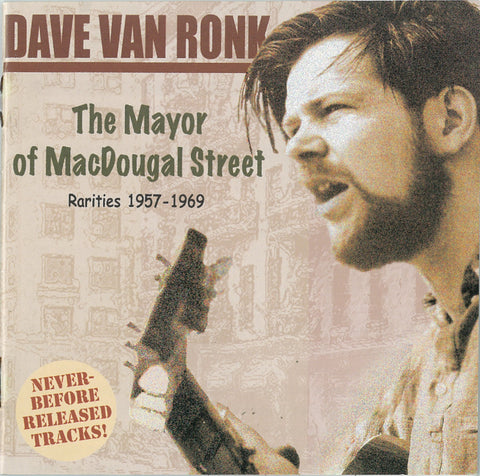 Dave Van Ronk: The Mayor of MacDougal Street, Rarities 1957-1969 CD MCM-4005