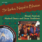 "Sri Lanka, Nepal & Bhutan: Ritual, Festival, Masked Dance and Drum Traditions <font color=""bf0606""><i>DOWNLOAD ONLY</i></font> MCM-3045"