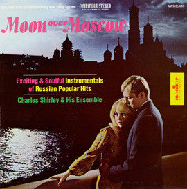 Charles Shirley Ensemble Moon Over Moscow  Exciting and Soulful Instrumentals of Russian Popular Hits CD