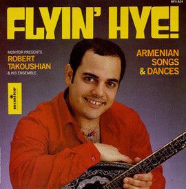 Robert Takoushian Ensemble - Flyin' Hye  Armenian Songs and Dances  CD