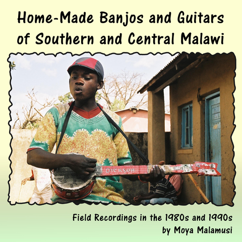 "Home-Made Banjos and Guitars of Southern and Central Malawi <font color=""bf0606""><i>DOWNLOAD ONLY</i></font> MCM-4014"