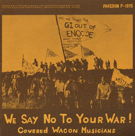 Covered Wagon Musicians  We Say No to Your War! (1972) CD