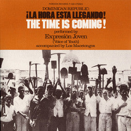 Dominican Republic  La Hora Esta Llegando! (The Time is Coming!) (1974)  Expresion Joven CD