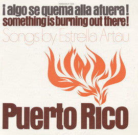Puerto Rico  Algo Se Quema alla a Fuera! (Something is Burning Out There!) (1975)  Estrella Artau CD