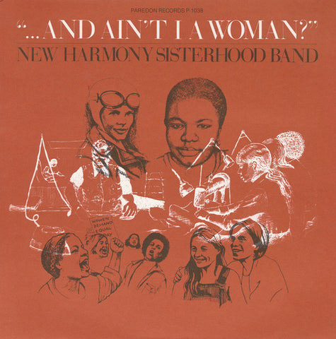 New Harmony Sisterhood Band  ...And Ain't I a Woman? (1977) CD