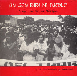 Un Son Para Mi Pueblo  Songs of the New Nicaragua (1983)  Luis Godoy and Grupo Mancotal CD
