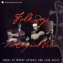 Folkways, The Original Vision  Woody Guthrie and Lead Belly CD