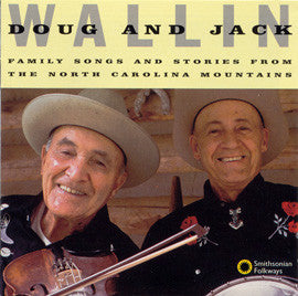 Doug and Jack Wallin  Family Songs and Stories from the North Carolina Mountains (1995) CD