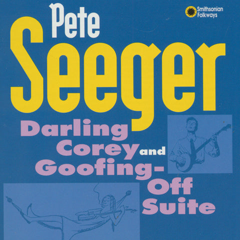 Pete Seeger  Darling Corey & Goofing Off Suite CD
