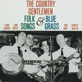 The Country Gentlemen Sing and Play Folk Songs and Bluegrass CD