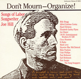 Joe Hill  Don't Mourn-Organize! Songs of Labor with Songwriter Joe Hill, Billy Bragg, Pete Seeger, Si Kahn, Paul Robeson and others (1990) CD