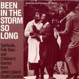 American Folk Anthologies  Been in the Storm So Long, A Collection of Spirituals, Folk Tales and Children's Games from Johns Island, South Carolina CD