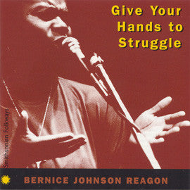 Bernice Johnson Reagon: Give Your Hands to Struggle CD