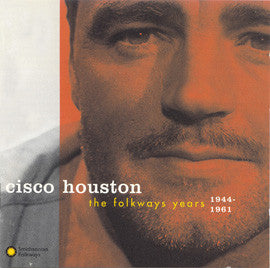 Cisco Houston  The Folkways Years, 1944-1961 (1994) CD