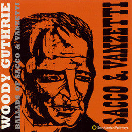 Woody Guthrie  Ballads of Sacco & Vanzetti (1996) Reissue of F-5485 from 1960 CD
