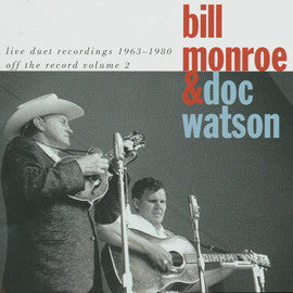 Bill Monroe and Doc Watson  Off the Record Vol. 2, Live Duet Recordings 1963-1980 (1993) CD